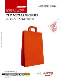 Cuaderno del alumno. Operaciones auxiliares en el punto de venta (MF1327_1). Certificados de profesionalidad. Actividades auxiliares de comercio (COMT0211)