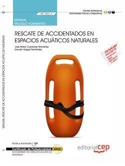 Manual. Rescate de accidentados en espacios acuáticos naturales (MF1083_2). Certificados de profesionalidad. Socorrismo en espacios acuáticos naturales (AFDP0209)