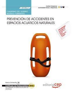 Cuaderno del alumno. Prevención de accidentes en espacios acuáticos naturales (MF1082_2). Certificados de profesionalidad. Socorrismo en espacios acuáticos naturales (AFDP0209)
