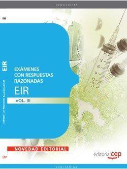 Exámenes EIR con Respuestas Razonadas Vol. III
