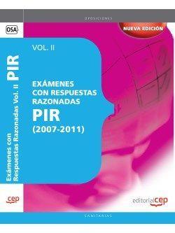 Exámenes PIR con Respuestas Razonadas (2007-2011) Vol. II.