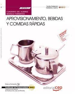 Cuaderno del alumno. Aprovisionamiento, bebidas y comidas rápidas (MF0258_1). Certificados de profesionalidad. Operaciones básicas de restaurante y bar (HOTR0208)