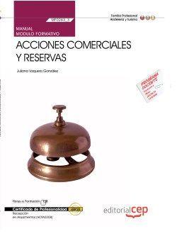 Manual. Acciones comerciales y reservas (MF0263_3). Certificados de profesionalidad. Recepción en alojamientos (HOTA0308)