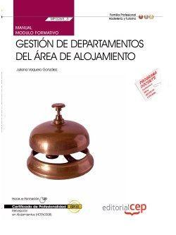 Manual. Gestión de departamentos del área de alojamiento (MF0265_3). Certificados de profesionalidad. Recepción en alojamientos (HOTA0308)