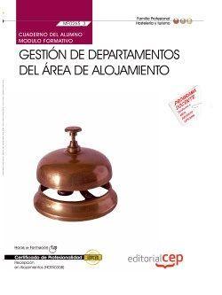 Cuaderno del alumno. Gestión de departamentos del área de alojamiento (MF0265_3). Certificados de profesionalidad. Recepción en alojamientos (HOTA0308)