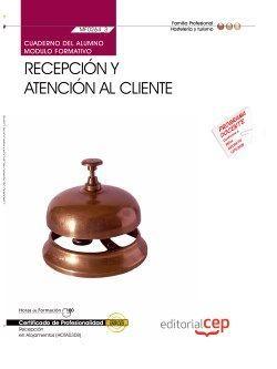 Cuaderno del alumno. Recepción y atención al cliente (MF0264_3). Certificados de profesionalidad. Recepción en alojamientos (HOTA0308)