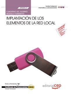 Cuaderno del Alumno. Implantación de los elementos de la red local (MF0220_2). Certificados de Profesionalidad. Sistemas microinformáticos (IFCT0209)