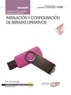 Cuaderno del Alumno Instalación y configuración de sistemas operativos (MF0219_2 ). Certificados de profesionalidad. Sistemas Microinformáticos (IFCT0209)
