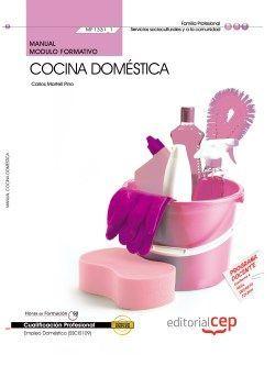 Manual. Cocina doméstica  (MF1331_1). Certificados de profesionalidad. Empleo doméstico (SSCI0109)