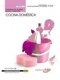 Cuaderno del alumno. Cocina doméstica  (MF1331_1). Certificados de profesionalidad. Empleo doméstico (SSCI0109)