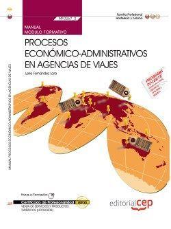 Manual. Procesos económico-administrativos en agencias de viajes (MF0267_2). Certificados de profesionalidad. Venta de productos y servicios turísticos (HOTG0208)