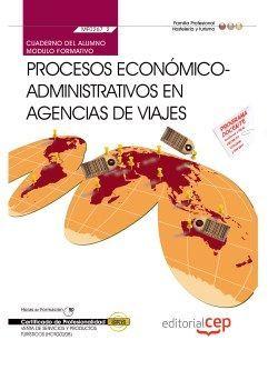 Cuaderno del alumno. Procesos económico-administrativos en agencias de viajes (MF0267_2). Certificados de profesionalidad. Venta de productos y servicios turísticos (HOTG0208)