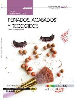 Manual EDICIÓN COLOR Peinados, acabados y recogidos (MF0349_2). Certificados de profesionalidad. Peluquería (IMPQ0208)