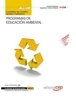 Cuaderno del alumno. Programas de educación ambiental (MF0806_3). Certificados de profesionalidad. Interpretación y educación ambiental (SEAG0109)