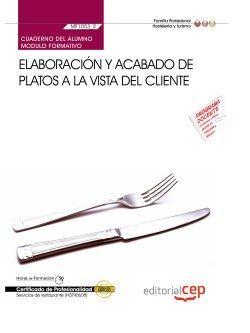 Cuaderno del alumno. Elaboración y acabado de platos a la vista del cliente (MF1053_2). Certificados de profesionalidad. Servicios de restaurante (HOTR0608)