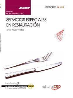Manual. Servicios especiales en restauración (MF1054_2). Certificados de profesionalidad. Servicios de restaurante (HOTR0608)