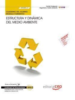 Cuaderno del alumno. Estructura y dinámica del medio ambiente (MF0804_3). Certificados de profesionalidad. Interpretación y educación ambiental (SEAG0109)