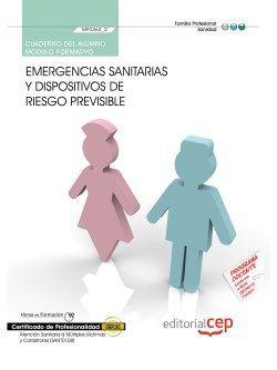 Cuaderno del alumno. Emergencias sanitarias y dispositivos de riesgo previsible  (MF0362_2). Certificados de profesionalidad. Atención sanitaria a múltiples víctimas y catástrofes (SANT0108)
