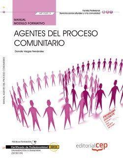 Manual. Agentes del proceso comunitario (MF1020_3). Certificados de profesionalidad. Dinamización comunitaria (SSCB0109)