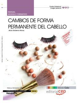 Manual EDICIÓN COLOR. Cambios de forma permanente del cabello (MF0350_2). Certificados de profesionalidad. Peluquería (IMPQ0208)
