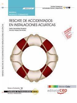 Manual EDICIÓN COLOR. Rescate de accidentados en instalaciones acuáticas (MF0271_2: Transversal). Certificados de profesionalidad