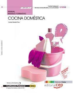 Manual EDICIÓN COLOR Cocina doméstica  (MF1331_1). Certificados de Profesionalidad. Empleo doméstico (SSCI0109)