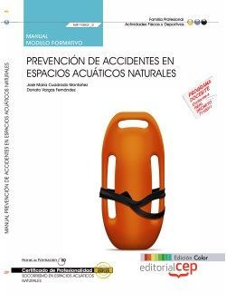 Manual EDICIÓN COLOR. Prevención de accidentes en espacios acuáticos naturales (MF1082_2). Certificados de Profesionalidad. SOCORRISMO EN ESPACIOS ACUÁTICOS NATURALES (AFDP0209)