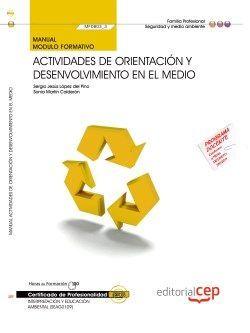 Manual. Actividades de orientación y desenvolvimiento en el medio (MF0803_3). Certificados de profesionalidad. Interpretación y educación ambiental (SEAG0109)