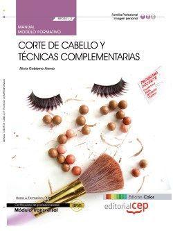 Manual EDICIÓN COLOR. Corte de cabello y técnicas complementarias (MF0351_2: Transversal). Certificados de Profesionalidad