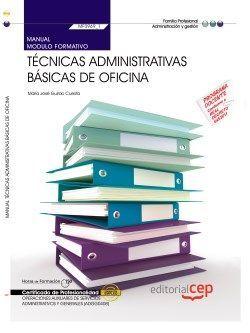 Manual. Técnicas administrativas básicas de oficina (MF0969_1). Certificados de profesionalidad. Operaciones auxiliares de servicios administrativos y generales (ADGG0408)