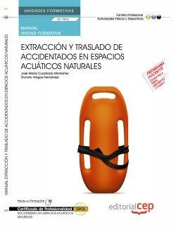 Manual Extracción y traslado de accidentados en espacios acuáticos naturales (UF1500/MF1083_2). Certificados de profesionalidad. Socorrismo en espacios acuáticos naturales (AFDP0209)