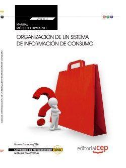 Manual Organización de un sistema de información de consumo (MF0246_3: Transversal). Certificados de Profesionalidad