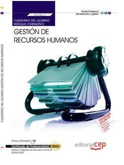 Cuaderno del alumno. Gestión de recursos humanos (MF0238_3). Certificados de profesionalidad. Gestión integrada de recursos humanos (ADGD0208).