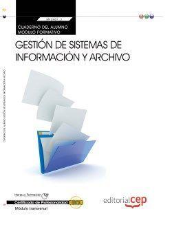Cuaderno del alumno. Gestión de sistemas de información y archivo (MF0987_3: Transversal). Certificados de profesionalidad.
