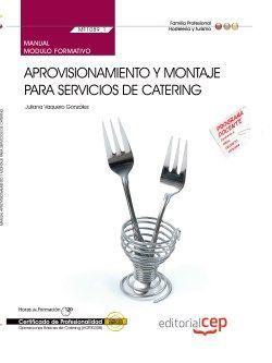 Manual. Aprovisionamiento y montaje para servicios de catering (MF1089_1). Certificados de profesionalidad. Operaciones básicas de catering (HOTR0308)