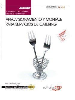 Cuaderno del alumno. Aprovisionamiento y montaje para servicios de catering (MF1089_1). Certificados de profesionalidad. Operaciones básicas de catering (HOTR0308).