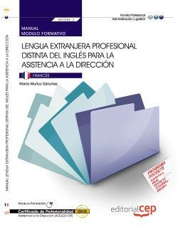 Manual. Lengua extranjera profesional distinta del inglés para la asistencia a la dirección (MF0985_2). Certificados de profesionalidad. Asistencia a la dirección (ADGG0108)