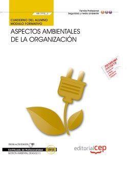 Cuaderno del alumno. Aspectos ambientales de la organización (MF1972_3). Certificados de profesionalidad. Gestión ambiental (SEAG0211)