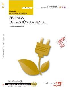 Manual. Sistemas de gestión ambiental (MF1973_3). Certificados de profesionalidad. Gestión ambiental (SEAG0211)