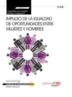 Cuaderno del alumno. Impulso de la igualdad de oportunidades entre mujeres y hombres (MF1026_3: Transversal). Certificados de profesionalidad