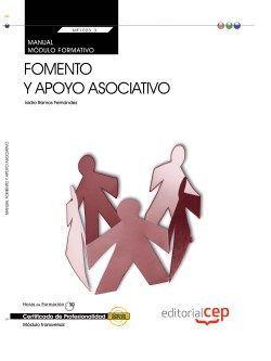 Manual. Fomento y apoyo asociativo (MF1023_3: Transversal). Certificados de profesionalidad