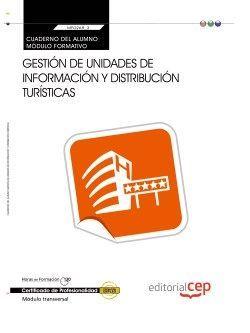 Cuaderno del alumno. Gestión de unidades de información y distribución turísticas (MF0268_3:Transversal). Certificados de profesionalidad