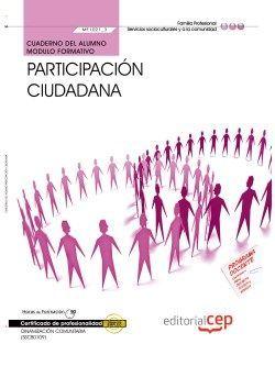 Cuaderno del alumno. Participación ciudadana (MF1021_3). Certificados de profesionalidad. Dinamización comunitaria (SSCB0109)