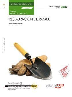 Manual. Restauración de paisaje (UF0025/MF0007_3). Certificados de profesionalidad. Jardinería y restauración del paisaje (AGAO0308)