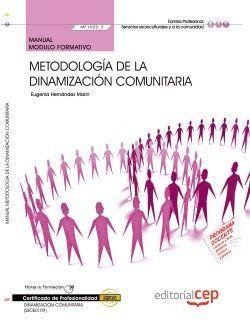 Manual. Metodología de la dinamización comunitaria (MF1022_3). Certificados de profesionalidad. Dinamización comunitaria (SSCB0109)