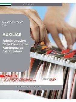 Auxiliar de la Administración de la Comunidad Autónoma de Extremadura. Temario Específico Vol.I