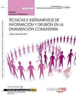 Manual. Técnicas e instrumentos de información y difusión en la dinamización comunitaria (MF1024_3). Certificados de profesionalidad. Dinamización comunitaria (SSCB0109)