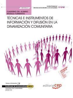 Cuaderno del Alumno. Técnicas e instrumentos de información y difusión en la dinamización comunitaria (MF1024_3). Certificados de profesionalidad. Dinamización comunitaria (SSCB0109)