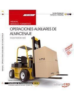 Manual. Operaciones auxiliares de almacenaje (MF1325_1). Certificados de profesionalidad. Actividades auxiliares de almacén (COML0110)