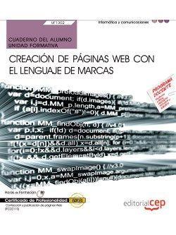 Cuaderno del alumno. Creación de páginas web con el lenguaje de marcas (UF1302/MF0950_2). Certificados de profesionalidad. Confección y publicación de páginas Web (IFCD0110)